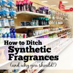 How to Ditch Synthetic Fragrances (and why you should)