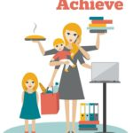 How to Set Goals You Can Actually Achieve As a Mom